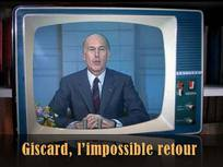 Giscard, l'impossible retour