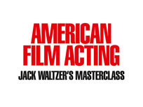 American Film Acting : Jack Waltzer's Masterclass