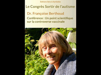 Dr. Françoise Berthoud : Un point scientifique sur la controverse vaccinale